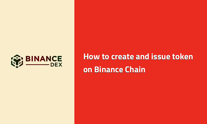 How to create and issue token on Binance Chain